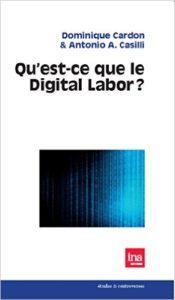 Qu'est ce que le Digital Labor d'Antonio Casili et Dominique Cardon