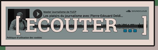 Les plaisirs du journalisme avec Pierre-Edouard Deldique